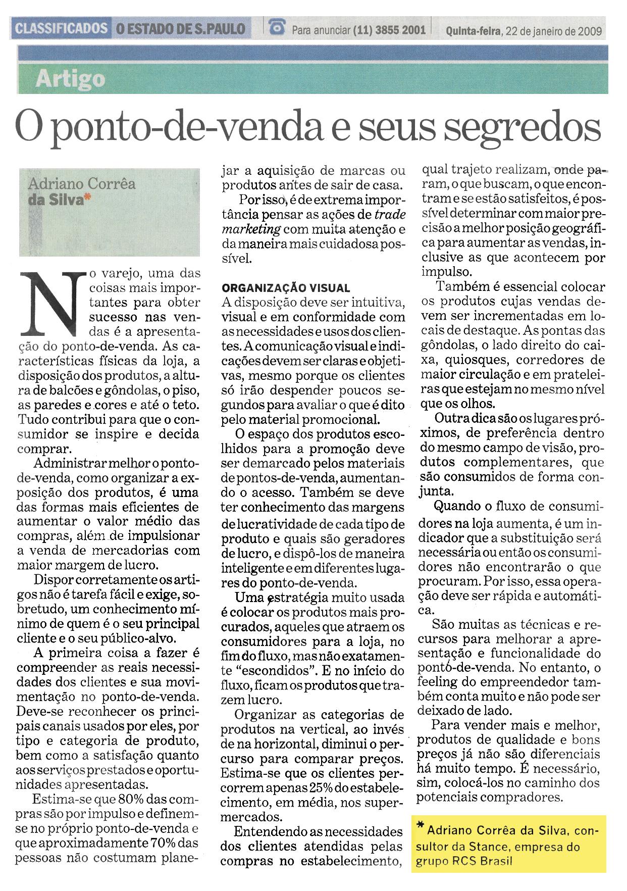 22/01/2009 - Estado de São Paulo - Autor: Adriano Côrrea da Silva, consultor da STANCE